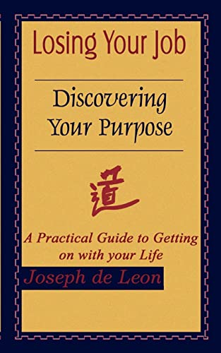 9781410736666: Losing Your Job Discovering Your Purpose: A Practical Guide to Getting on with your Life