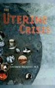 9781410741042: The Uterine Crisis