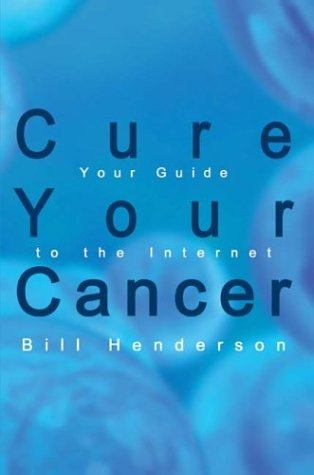 9781410742698: Cure Your Cancer: Your Guide to the Internet