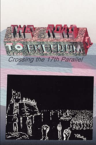 9781410743664: The Road to Freedom 1: Crossing the 17th Parallel