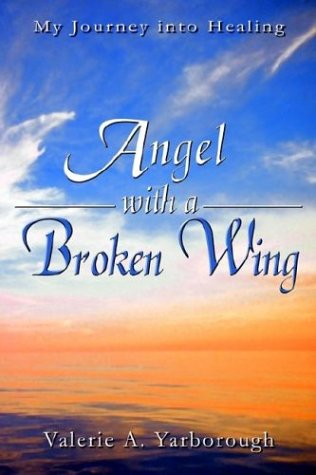 9781410744357: Angel With a Broken Wing: My Journey into Healing