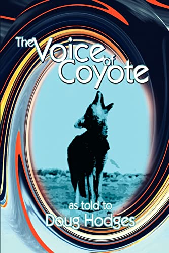 The Voice of Coyote: and Other Spirit: Doug Hodges