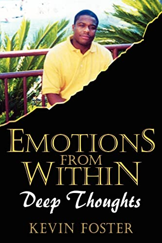 Emotions from Within: Deep Thoughts: Kevin Foster
