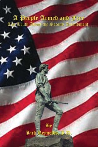 9781410745453: A People Armed and Free: The Truth About the Second Amendment