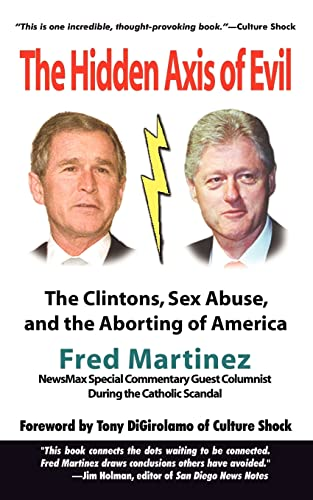 9781410746184: The Hidden Axis of Evil: The Clintons, Sex Abuse, and the Aborting of America (Real Axis of Evil)
