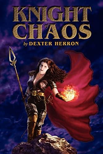 Knight of Chaos: Dexter C. Herron