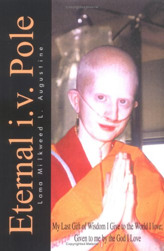 9781410751287: Eternal i.v. Pole: My Last Gift of Wisdom I Give to the World I love; Given to me by the God I Love