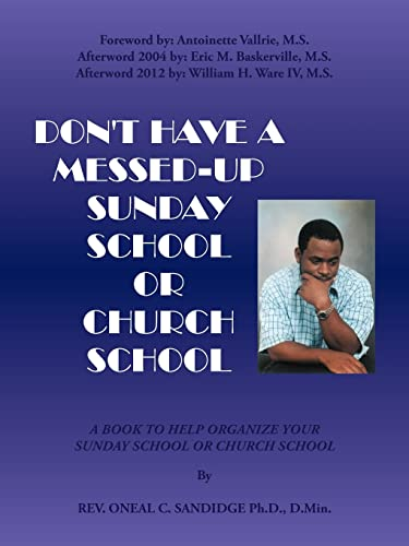 Dont Have A Messed-Up Sunday School or Church School A Book to Help Organize Your Sunday School or ...