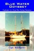 9781410752833: Blue Water Odyssey: Highlights of a Seven-Year Sailing Adventure