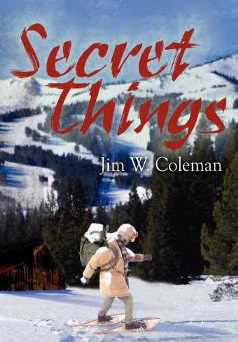 Secret Things: Coleman, Jim W.