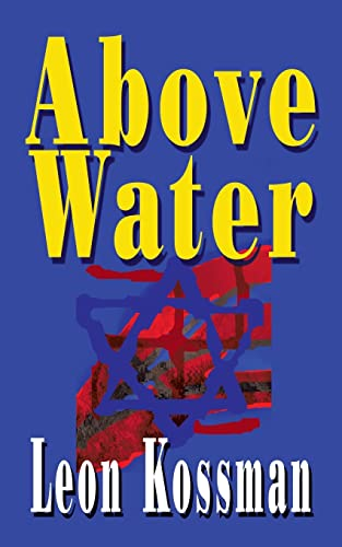 Above Water (Paperback): Leon Kossman