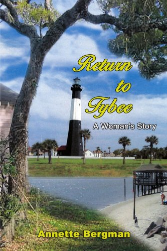 Return to Tybee: A Woman's Story: Annette Bergman