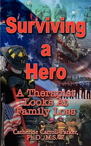 9781410757937: Surviving a Hero: A Therapist Looks At Family Loss