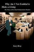 9781410758392: Why Am I Not Entitled to Make a Living: The Story of the Small Independent Retailer