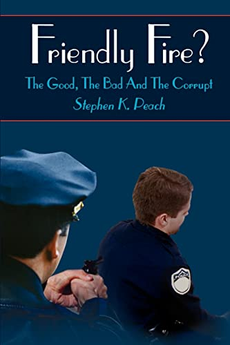 9781410759412: Friendly Fire?: The Good, The Bad And The Corrupt