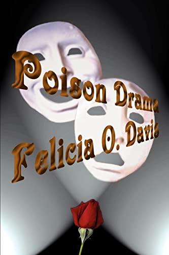 Poison Drama: Felicia O. Davis