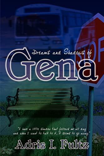 Dreams and Shadows of Gena: Adris Fultz