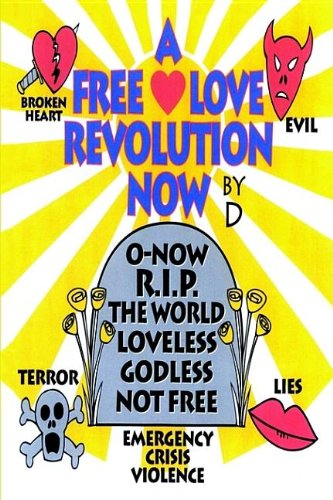 9781410763785: A Free Love Revolution Now