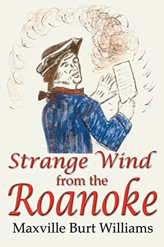 Strange Wind from the Roanoke: Williams, Maxville