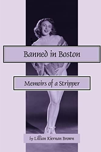 Banned in Boston: Memoirs of a Stripper: Lillian Kiernan Brown