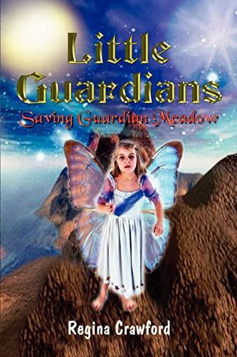 Little Guardians: Saving Guardian Meadow: Crawford, Regina
