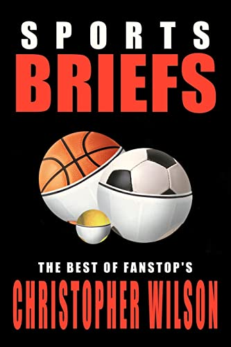 Sports Briefs: The Best of FanStop's Christopher Wilson (141076902X) by Christopher Wilson