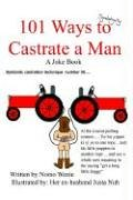 9781410769688: 101 Ways to Castrate a Man: A Joke Book