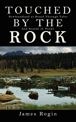 9781410771537: Touched by the Rock: Newfoundland as Heard Through Tales and Sounds of Poems
