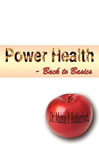 Power Health - Back to Basics: Dr. Martin P. Rutherford