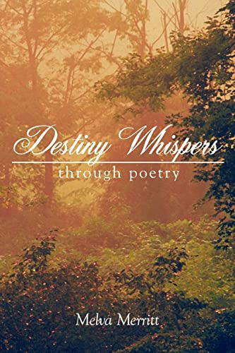 Destiny Whispers Through Poetry: Melva Merritt
