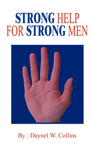 STRONG HELP FOR STRONG MEN: Daynel W. Collins