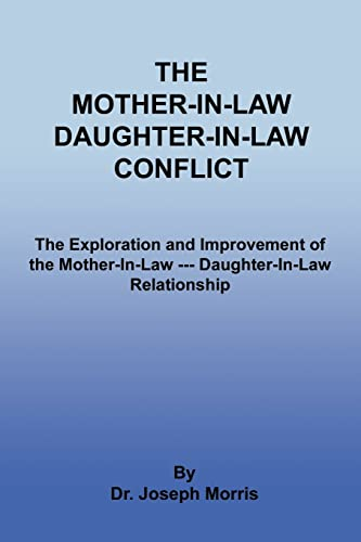 The Mother-In-Law Daughter-In-Law Conflict The Exploration and: Tobias Jungreis
