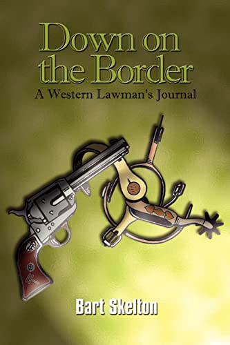9781410783271: Down on the Border: A Western Lawman's Journal