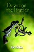 9781410783288: Down on the Border: A Western Lawman's Journal
