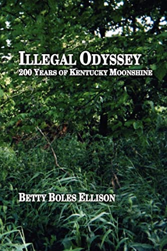 9781410784070: Illegal Odyssey: 200 Years of Kentucky Moonshine