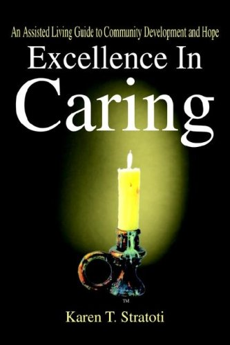 9781410786777: Excellence in Caring: An Assisted Living Guide to Community Development and Hope