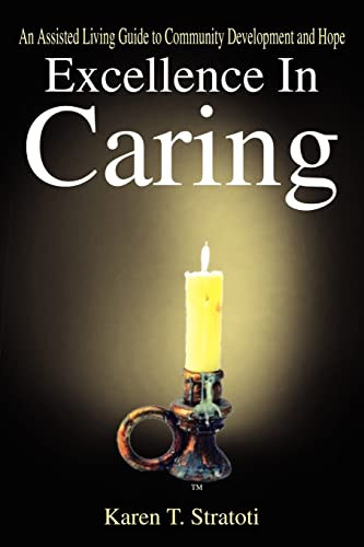 9781410786784: Excellence in Caring: An Assisted Living Guide to Community Development and Hope