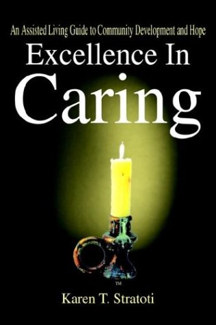 9781410786791: Excellence In Caring: An Assisted Living Guide to Community Development and Hope