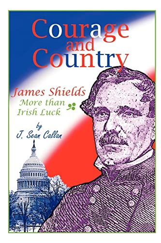 9781410788955: Courage and Country: James Shields: More Than Irish Luck