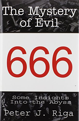 The Mystery of Evil Some Insights Into the Abyss: Peter J. Riga