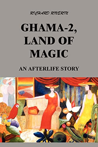 Ghama-2, Land Of Magic: An Afterlife Story: Riverin, Richard