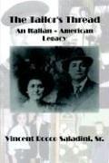 9781410795823: The Tailor's Thread: An Italian American Legacy
