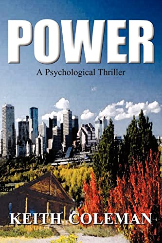 Power: A Psychological Thriller: Keith Coleman