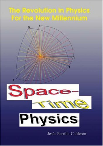 9781410796332: Space-Time Physics: The Revolution in Physics For the New Millennium