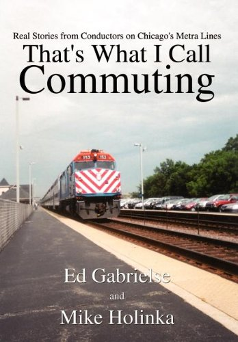 9781410797070: That's What I Call Commuting: Real Stories from Conductors on Chicago's Metra Lines