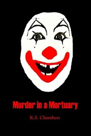 Murder in a Mortuary: Chambers, K. S.