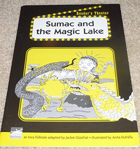 9781410822918: Sumac and the Magic Lake, an Inca Folktale (Reader's Theater/Social Studies Culture/Levels 9-28 F-M)