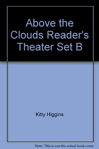 Above the Clouds Reader's Theater Set B: Higgins, Kitty