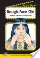 Rough-face Girl: A Native American Cinderella Tale: Joanna Korba