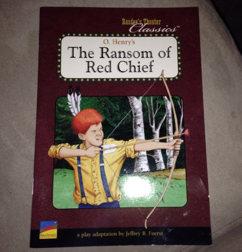 The Ransom Of Red Chief: Set Of 6 Reader's Theater Classics Set A By O. Henry : Set Of 6 Reader's Theater Classics Set A